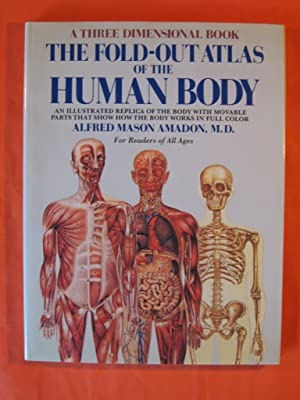 The Fold-Out Atlas of the Human Body: An Illustrated Replica of the Body with Movable Parts That ...