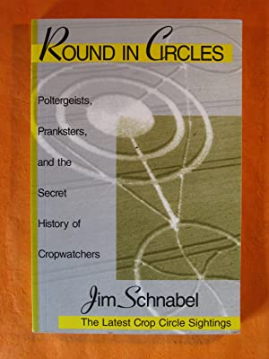 Round in Circles: Poltergeists, Pranksters, and the Secret History of the Cropwatchers
