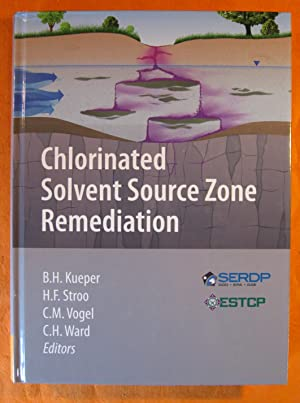 Chlorinated Solvent Source Zone Remediation (SERDP ESTCP Environmental Remediation Technology)