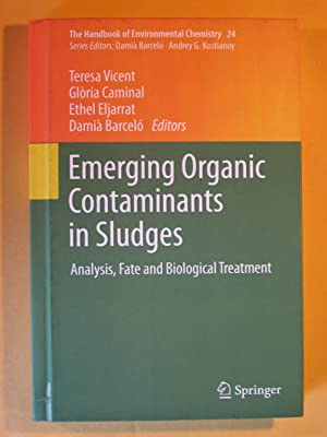 Emerging Organic Contaminants in Sludges: Analysis, Fate and Biological Treatment (The Handbook o...
