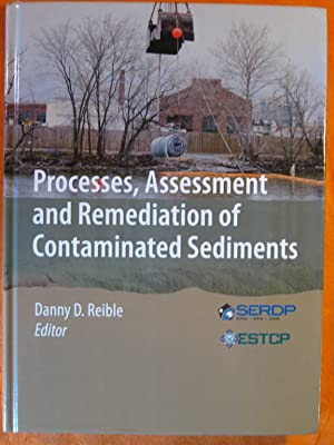 Processes, Assessment and Remediation of Contaminated Sediments (SERDP ESTCP Environmental Remedi...