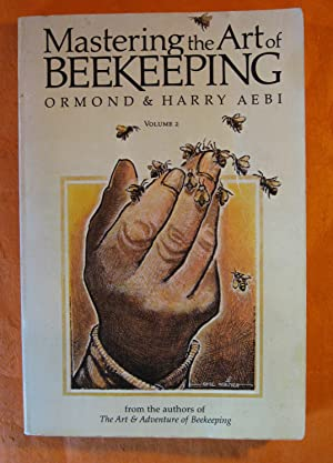 Mastering the Art of Beekeeping, Vol. 2