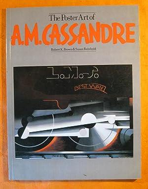 The Poster Art of A. M. Cassandre: Robert K. Brown;