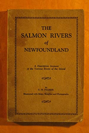 Salmon Rivers of Newfoundland, the : a Descriptive Account of the Various Rivers of the Island