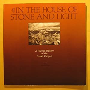 In the House of Stone and Light: a Human History of the Grand Canyon