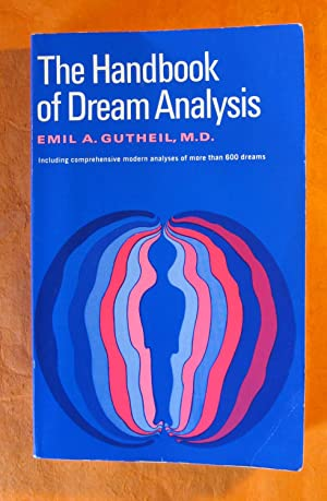 Handbook of Dream Analysis: Including Comprehensive Modern Analyses of More Than 600 Dreams