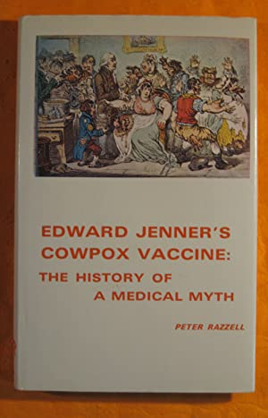 Edward Jenner's Cowpox Vaccine: The History of a Medical Myth