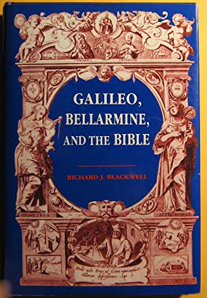 Galileo, Bellarmine, and the Bible: Including a Translation of Foscarini's Letter on the Motion o...