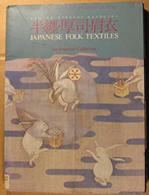 Japanese Folk Textiles: An American Collection/Hanten-Atsushi-Kataginu