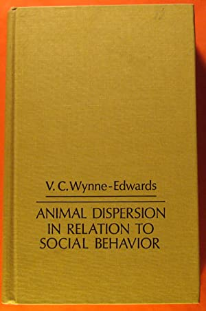 Animal Dispersion in Relation to Social Behaviour: Vero Copner Wynne