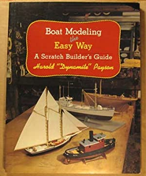 Boat Modeling the Easy Way: A Scratch Builder's Guide