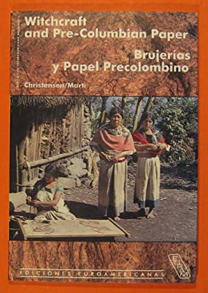 Witchcraft and Pre-Columbian Paper: Brujerias Y Papel Precolombino