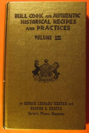 Bill Cook and Authentic Recipes and Practices Volume III
