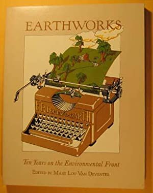 Earthworks: Ten Years on the Environmental Front