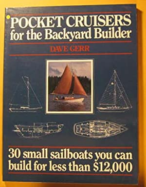 Pocket Cruisers for the Backyard Builder: 30 Small Sailboats You Can Build for Less Than $12,000