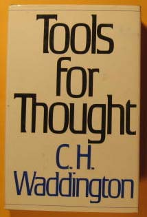 Tools for thought, Waddington, C. H
