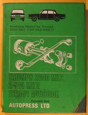 Triumph 2000 Mk 2, 2.5 PI MK 2 1969-71 Autobook : Workshop Manual for Triumph 2000 Mk 2 1969- 71, ...