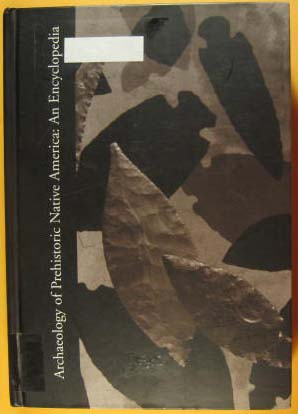 Archaeology of Prehistoric Native America: An Encyclopedia