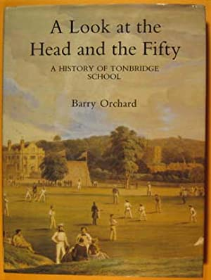 Look at the Head and the Fifty : History of Tonbridge School
