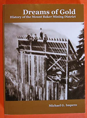 Dreams of Gold: History of the Mount Baker Mining District