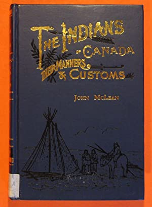The Indians of Canada: Their Manners and Customs