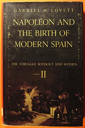 Napoleon and the Birth of Modern Spain:Vol. I: The Challenge of the Old Order, Vol. II: The Stugg...