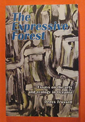 The Expressive Forest: Essays on the Arts and Ecology in Oceania