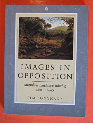 Images in Opposition: Australian Landscape Painting, 1801-1890