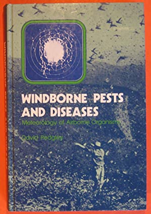 Windborne Pests and Diseases: Meteorology of Airborne Organisms