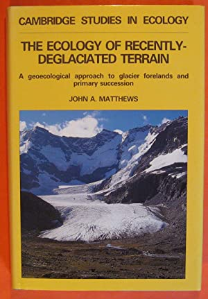 The Ecology of Recently-deglaciated Terrain: A Geoecological Approach to Glacier Forelands (Cambr...