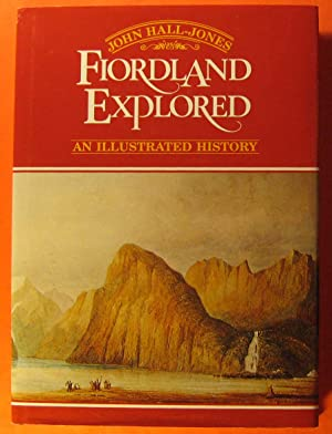 Fiordland Explored: An Illustrated History