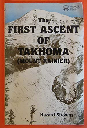 The First Ascent of Takhoma (Mount Rainier) (Shorey's historical series)