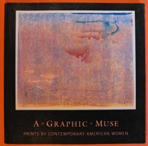 A Graphic Muse: Prints by Contemporary American Women