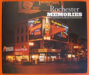 Rochester Memories: Volume IV - Greater Rochester in the 20th Century: A Community Photo Album