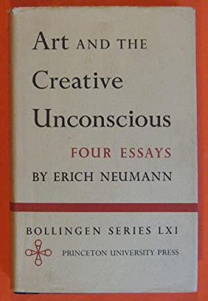 Art and the Creative Unconscious : Four Essays
