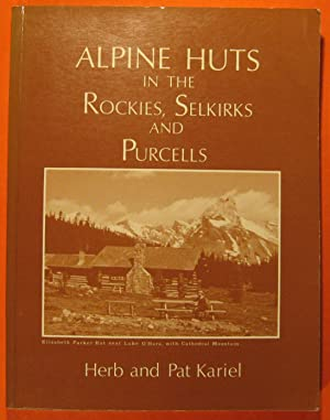 Alpine Huts in the Rockies, Selkirks, and Purcells