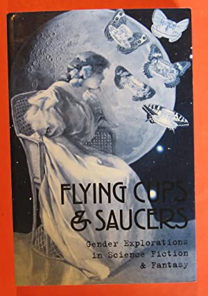 Flying Cups and Saucers: Gender Explorations in Science Fiction and Fantasy