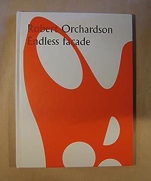Robert Orchardson : Endless Façade: Orchardson, Robert; Ikon Gallery; Prince, Nigel, Editor