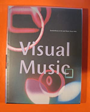 Visual Music: 1905-2005 Synaesthesia in Art and Music Since 1900