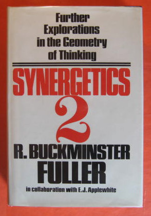 Synergetics 2; Further Explorations in the Geometry of Thinking