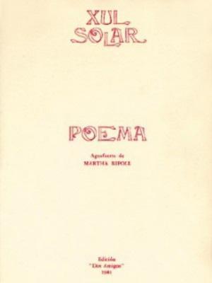 Poema de Xul Solar: Ediciones Dos Amigos. Solar, Xul