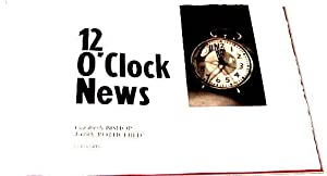 12 O'Clock News: Verdigris Press. Bishop,