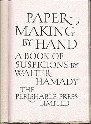 Papermaking By Hand. A Book of Suspicions