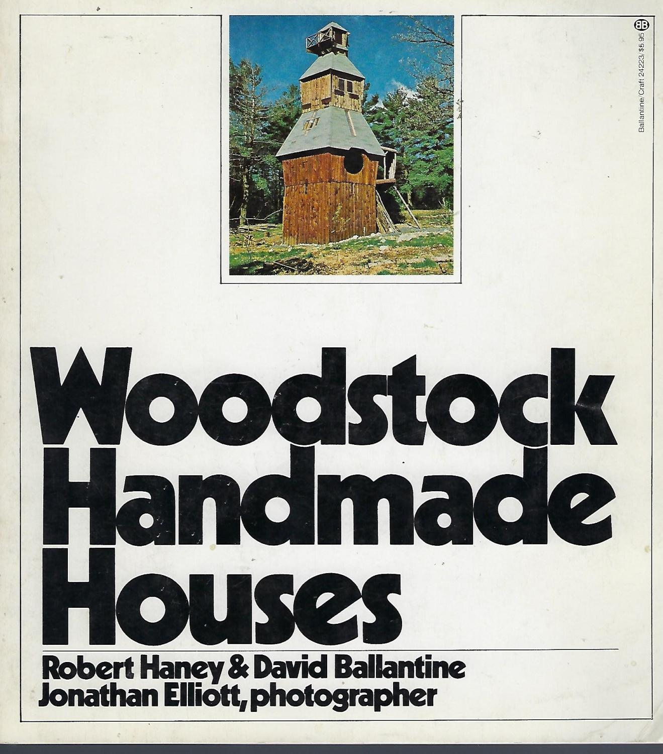 Woodstock Handmade Houses, Robert Haney; David Ballantine; Jonathan Elliott