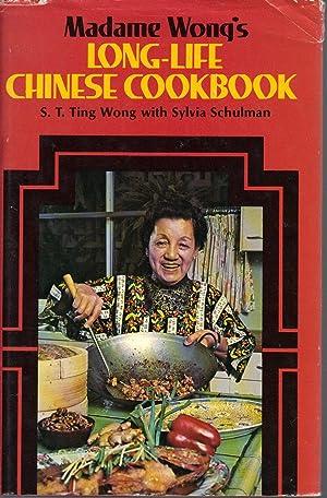 Madame Wong's Long-Life Chinese Cookbook: Wong, S.T. Ting; Schulman, Sylvia