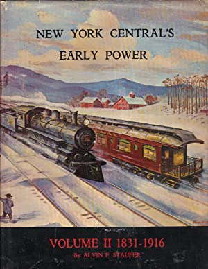 New York Central's Early Power: Volume II: Staufer, Alvin F.