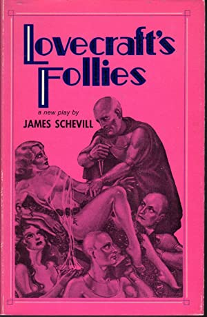 Lovecraft's Follies: A Play: Schevill, James Erwin