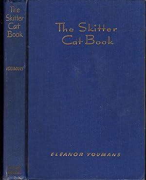 The Skitter Cat Book: Containing Skitter Cat; Skitter Cat and Major; Skitter Cat and Little Boy: ...
