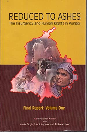 Reduced to Ashes - The Insurgency and Human Rights in Punjab - Final Report: Volume One (1): Kumar,...