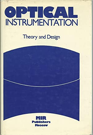 Optical Instrumentation: Theory and Design: Begunov, B. N.